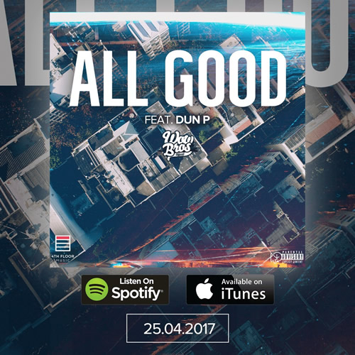 All Good WOWBROS Feat. Dun P