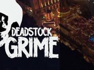 Deadstock Grime