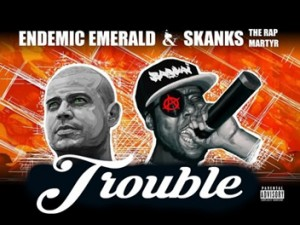 Endemic Emerald and Skanks Trouble
