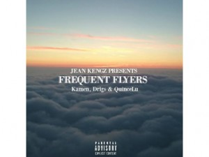 Jean Kengz - Frequent Flyers feat Kamen, Drigs & Quince Lu