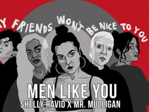 MEN LIKE YOU - Shelly Ravid X Mr. Mulligan