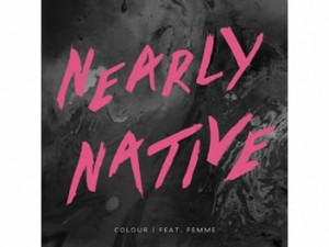 Nearly Native - Colour feat. Femme