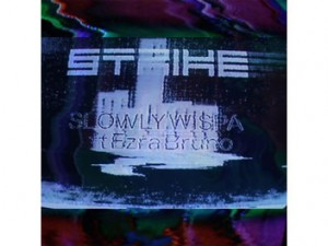 strike-slowly-wispa-featuring-ezra-bruno
