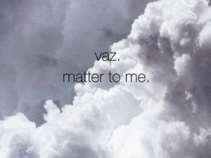 vaz-matter-to-me