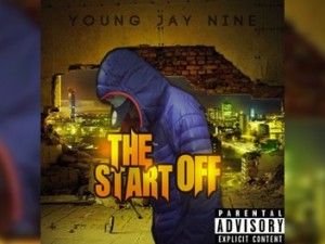 Young Jay Nine The Start Off EP